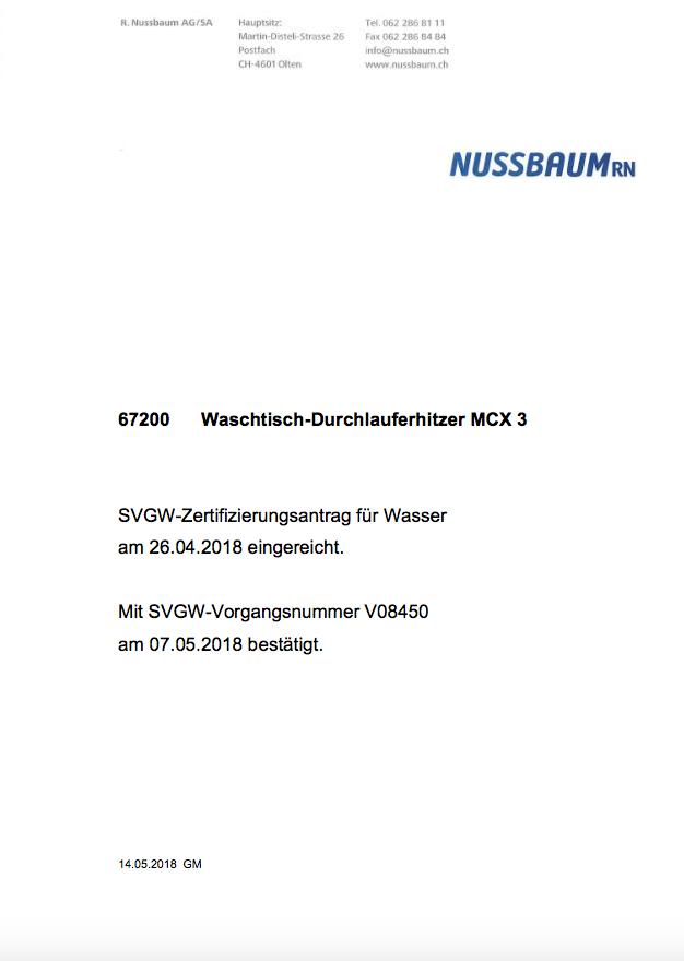 67200 Waschtisch-Durchlauferhitzer MCX 3 SVGW-Zertifizierungsantrag für Wasser am 26.04.2018 eingereicht. Mit SVGW-Vorgangsnummer V08450 am 07.05.2018 bestätigt.